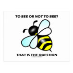 To Bee Or Not To Bee? That Is The Question (Bee) Postcard