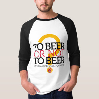 To beer or not to beer?, by el Señor Smith T-Shirt