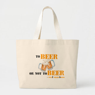 To Beer or not to Beer - will'i shakeAbeer Large Tote Bag