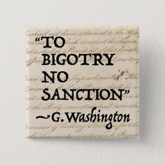 To Bigotry No Sanction Pinback Button