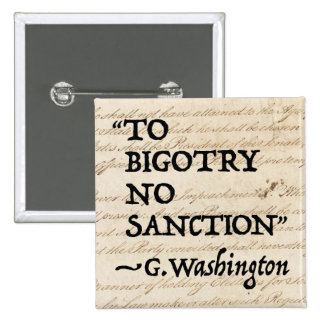 To Bigotry No Sanction Pinback Button