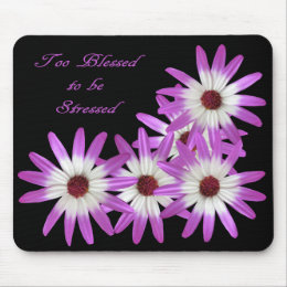 TO BLESSED TO BE STRESSED-MOUSEPAD MOUSE PAD