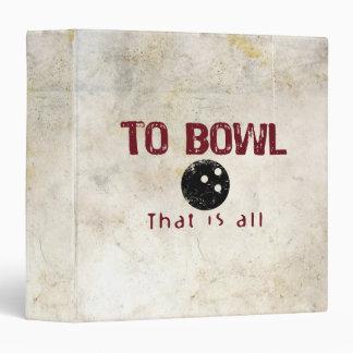 To Bowl 3 Ring Binder