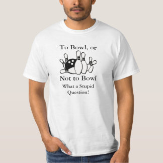 To bowl or not to bowl shirt