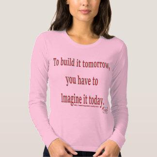 To Build it tomorrow T-shirt
