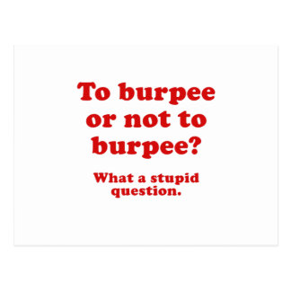To Burpee or not to Burpee What a Stupid Question Postcard