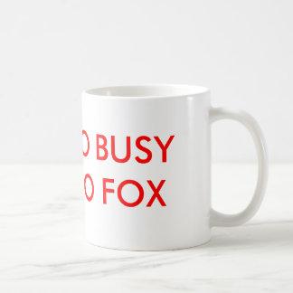 TO BUSY TO FOX COFFEE MUG