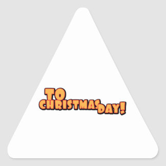 To Christmas Day Triangle Sticker