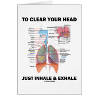 To Clear Your Head Just Inhale & Exhale Greeting Card