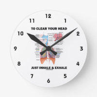 To Clear Your Head Just Inhale & Exhale (Respire) Round Wall Clocks