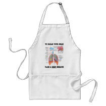 To Clear Your Head Take A Deep Breath Adult Apron