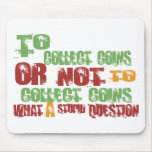 To Collect Coins Mouse Mats