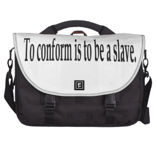 To conform is to be a slave laptop messenger bag