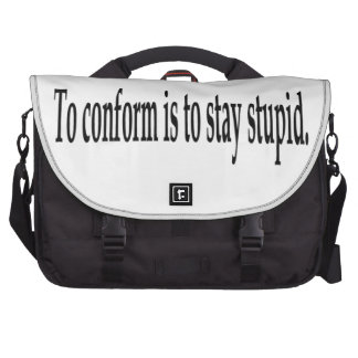 To Conform Is To Stay Stupid Bag For Laptop