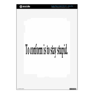 To Conform Is To Stay Stupid iPad 3 Skins