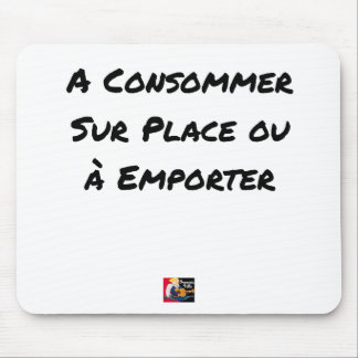 TO CONSUME ON THE SPOT OR TO CARRY - Word games Mouse Pad