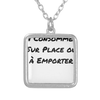 TO CONSUME ON THE SPOT OR TO CARRY - Word games Silver Plated Necklace