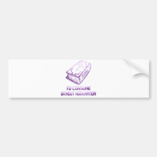 To consume without moderation Lilas Bumper Sticker