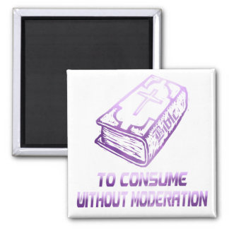 To consume without moderation Lilas Magnet