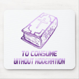 To consume without moderation Lilas Mouse Pad