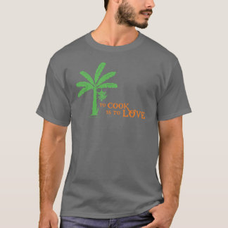 To Cook Is to Love Palm T-Shirt