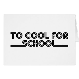 To Cool For School Card