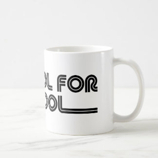 To Cool For School Coffee Mug