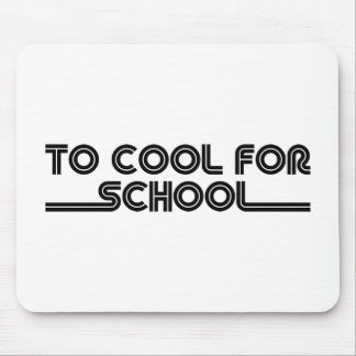 To Cool For School Mousepads