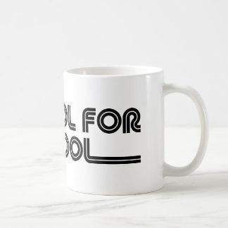 To Cool For School Classic White Coffee Mug