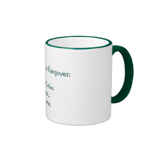 To Cure a Hangover:, Add Coffee.Drink.Repeat. Coffee Mug