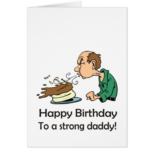 To Dad: Happy birthday to a strong daddy Card