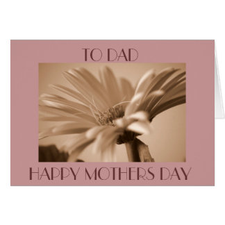 TO DAD HAPPY MOTHERS DAY CARDS