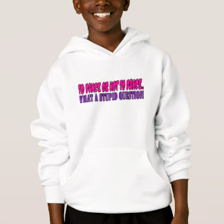 To dance or not to dance....what a stupid question hoodie
