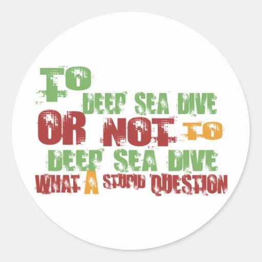 To Deep Sea Dive Classic Round Sticker