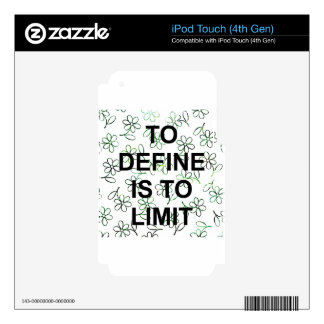 TO DEFINES is TO LIMIT.jpg iPod Touch 4G Skin
