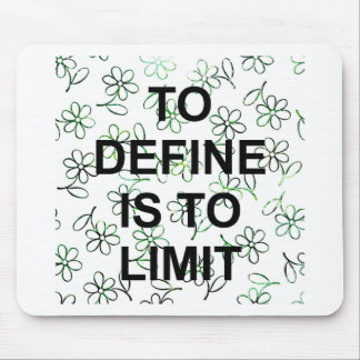 TO DEFINES is TO LIMIT.jpg Mouse Pad