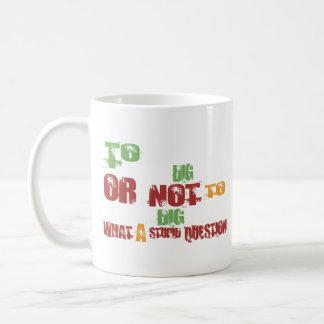 To Dig Coffee Mug