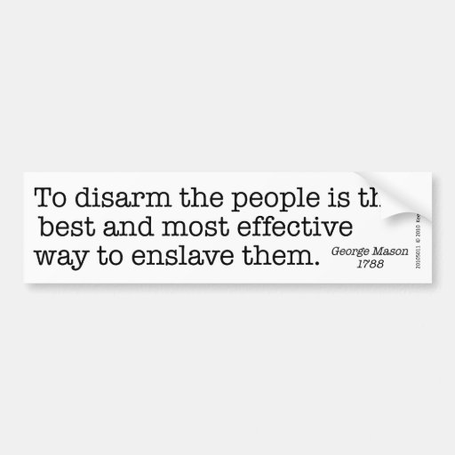 To Disarm the People - bumper sticker