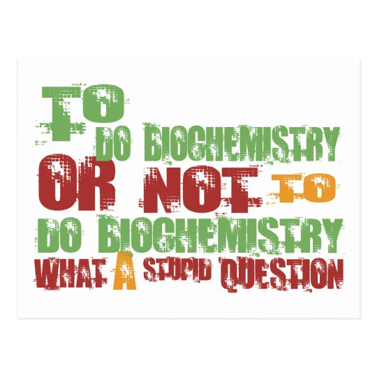 To Do Biochemistry Postcard