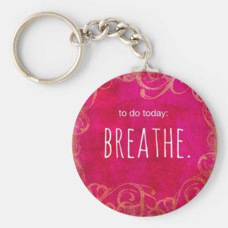 To Do - Breathe Basic Round Button Keychain