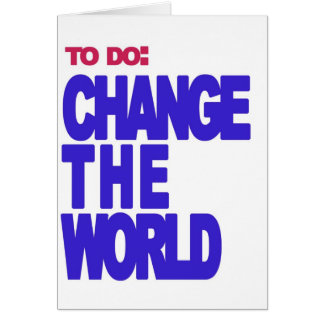 to do: change the world greeting card