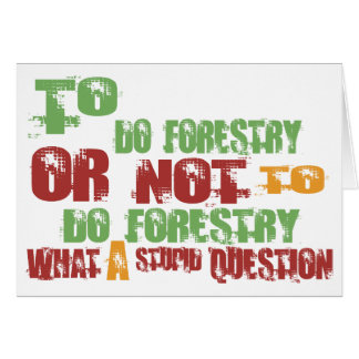 To Do Forestry Greeting Card