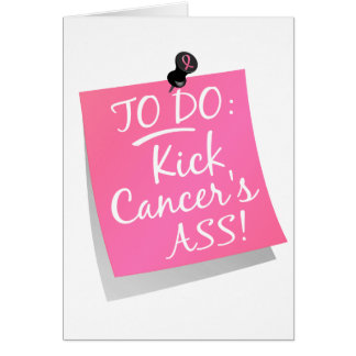 To Do - Kick Cancer's Ass Breast 2 Card