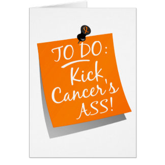 To Do - Kick Cancer's Ass Kidney Card
