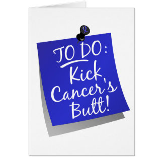 To Do - Kick Cancer's Butt Rectal / Anal Card