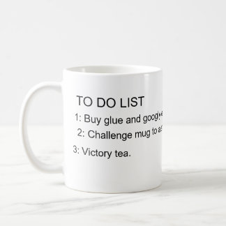 TO DO LIST, 1: Buy glue and googly eyes., 2: Ch... Coffee Mug