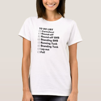 TO DO LIST( ) Cartwheel( ) Round-off( ) Round-o... T-Shirt