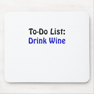 To Do List Drink Wine Mouse Pad