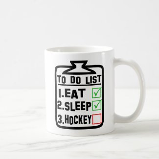 To Do List Eat Sleep Hockey Coffee Mug