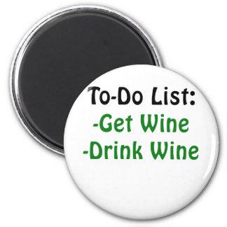 To Do List Get Wine Drink Wine 2 Inch Round Magnet